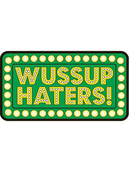 Calcomanía Shake Junt Wussup Haters! 15x8cm